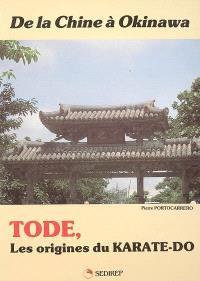 Tode, les origines du karaté-do : de la Chine à Okinawa