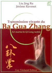 Transmission vivante du ba gua zhang : art martial et qi gong taoïste