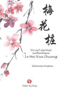 Un art martial authentique : le mei hua zhuang