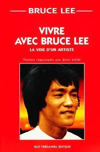 Vivre avec Bruce Lee : un grand maître des arts martiaux parle