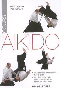 Cours d'aïkido : les techniques à mains nues et avec bâton, les principes de base, les esquives, les atémis, les clés, les projections