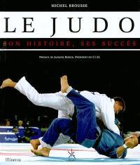 Le judo : son histoire, ses succès