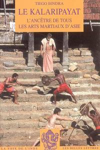 Le kalaripayat : l'ancêtre de tous les arts martiaux d'Asie
