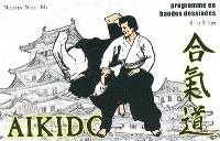Aïkido en bandes dessinées. Volume 1, Du débutant au 4e kyû