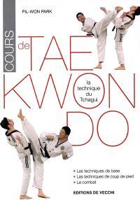 Cours de Tae Kwon Do : la technique du Tchagui