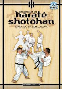L'essentiel du karaté shôtôkan : kihon, kata, bunkai, kumite : technique, enchaînements, combat