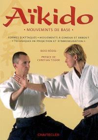 Aïkido : mouvements de base : formes d'attaque, mouvements à genoux et debout, techniques de projection et d'immobilisation