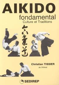 Aïkido fondamental. Volume 2, Culture et traditions