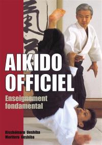 Aïkido officiel. Volume 1, Enseignement fondamental