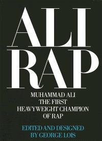 Ali rap : Muhammad Ali, the first heavyweight champion of rap