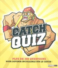 Catch quiz : plus de 300 questions pour devenir incollable sur le catch !