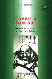 Combat à main nue : histoire et tradition en Extrême-Orient