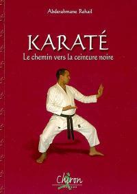 Karaté : le chemin vers la ceinture noire