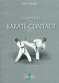 L'essentiel du karaté contact : technique et combat
