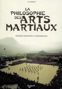 La philosophie des arts martiaux : origines, traditions et fondamentaux