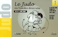 Le judo en bandes dessinées. Volume 1, ceintures blanches et jaune