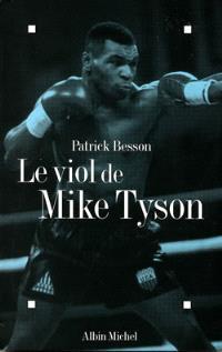 Le viol de Mike Tyson : récit