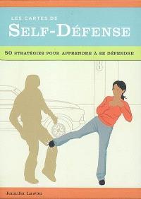 Les cartes de self-défense : 50 stratégies pour apprendre à se défendre