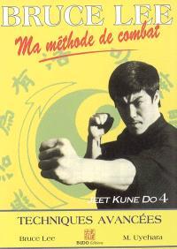 Ma méthode de combat : jeet kune do. Volume 4, Techniques avancées