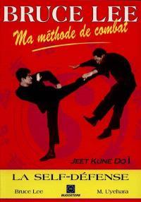 Ma méthode de combat : jeet kune do. Volume 1, Techniques de self-défense