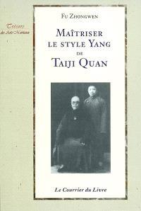 Maîtriser le style yang de taiji quan