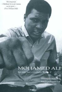 Mohamed Ali : sa vie, ses combats. Volume 2