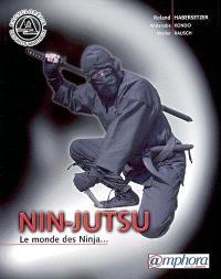 Nin-jutsu : le monde des Ninja...