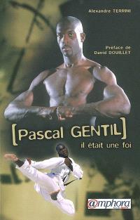 Pascal Gentil : il était une foi
