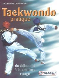 Taekwondo pratique : du débutant à la ceinture rouge (programmes jusqu'au 1er keup)
