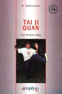 Taï Ji Quan : les formes yang