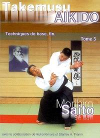 Takemusu aïkido. Volume 3, Techniques de base, fin