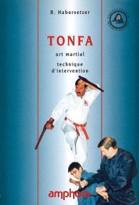 Tonfa : art martial, technique d'intervention