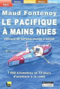 Le Pacifique à mains nues : 7.000 kilomètres et 73 jours d'aventure à la rame