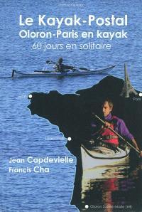 Le kayak-postal : Oloron-Paris en kayak, 60 jours en solitaire