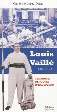 Louis Vaillé : un champion de joutes d'exception, 1883-1932