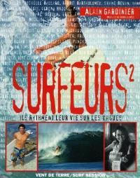 Surfeurs 2 : ils rythment leur vie sur les vagues