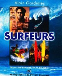 Surfeurs : dans l'intimité des dieux du tube