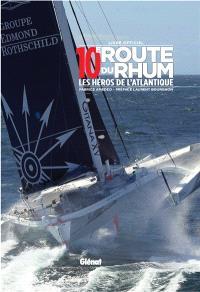 10e Route du rhum : les héros de l'Atlantique : livre officiel