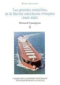 Les grandes mutations de la marine marchande française (1945-1995). Volume 2