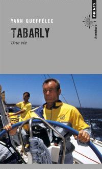 Tabarly : une vie