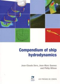 Compendium of ship hydrodynamics : practical tools and applications
