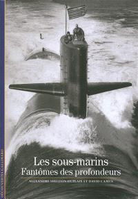 Les sous-marins : fantômes des profondeurs