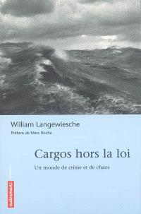 Cargos hors la loi : un monde de crime et de chaos