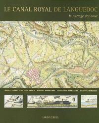 Le canal royal de Languedoc : le partage des eaux