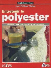 Entretenir le polyester : résines, antifouling, gelcoat, osmose