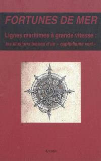 Fortunes de mer : lignes maritimes à grande vitesse, les illusions bleues d'un capitalisme vert