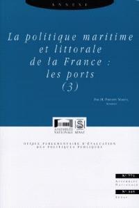 La politique maritime et littorale de la France : annexe. Volume 3, Les ports