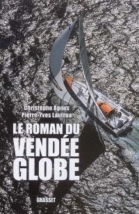 Le roman du Vendée Globe : dans les coulisses de la légende