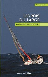 Les rois du large : 40 ans de Solitaire de Figaro