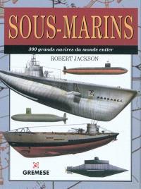 Sous-marins : 300 grands navires du monde entier